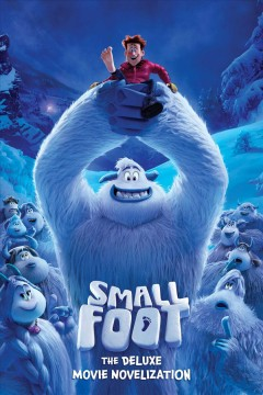 Small Foot : the deluxe novelization / adapted by Tracey West.