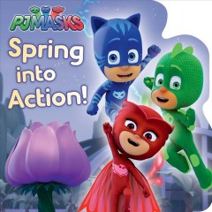 Spring into action! /  adapted by May Nakamura. - adapted by May Nakamura.