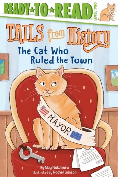 The cat who ruled the town /  by May Nakamura ; illustrated by Rachel Sanson.