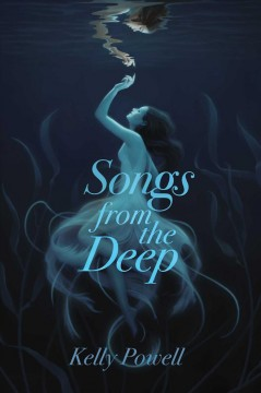 Songs from the deep /  Kelly Powell. - Kelly Powell.