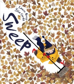 Sweep /  by Louise Greig ; illustrated by Júlia Sardà. - by Louise Greig ; illustrated by Júlia Sardà.