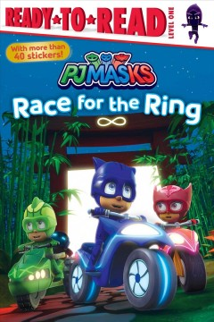 Race for the ring /  adapted by Delphine Finnegan from the series PJ Masks.