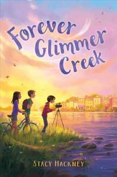 Forever Glimmer Creek /  Stacy Hackney. - Stacy Hackney.