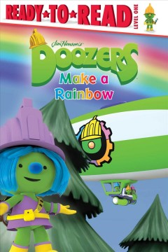 Doozers make a rainbow /  adapted by Natalie Shaw ; based on the screenplay