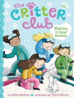 Marion and the girls' getaway /  by Callie Barkley ; illustrated by Tracy Bishop.