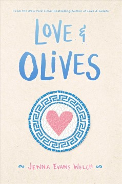Love & olives /  by Jenna Evans Welch. - by Jenna Evans Welch.