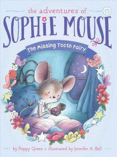 The missing tooth fairy /  by Poppy Green ; illustrated by Jennifer A. Bell.