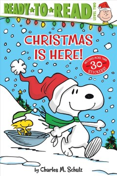 Christmas is here! /  by Charles M. Schulz ; adapted by Ximena Hastings ; illustrated by Robert Pope. - by Charles M. Schulz ; adapted by Ximena Hastings ; illustrated by Robert Pope.