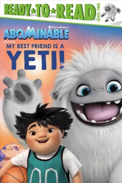 My best friend is a yeti! /  adapted by Patty Michaels ; illustrated by Patrick Spaziante. - adapted by Patty Michaels ; illustrated by Patrick Spaziante.