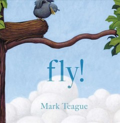 Fly! /  Mark Teague.
