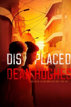 Displaced /  Dean Hughes. - Dean Hughes.