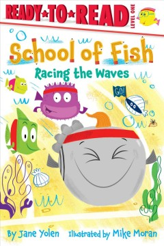 Racing the waves /  by Jane Yolen ; illustrated by Mike Moran. - by Jane Yolen ; illustrated by Mike Moran.