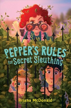 Pepper's rules for secret sleuthing /  Briana McDonald.