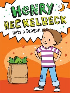 Henry Heckelbeck gets a dragon /  by Wanda Coven ; illustrated by Priscilla Burris. - by Wanda Coven ; illustrated by Priscilla Burris.