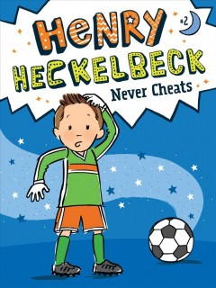 Henry Heckelbeck never cheats /  by Wanda Coven ; illustrated by Priscilla Burris. - by Wanda Coven ; illustrated by Priscilla Burris.