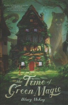 The time of green magic /  Hilary McKay.