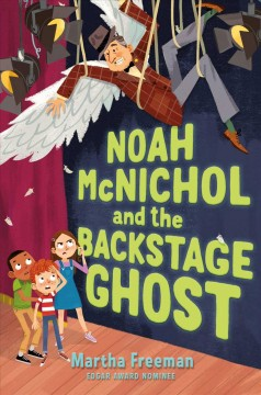 Noah McNichol and the backstage ghost /  by Martha Freeman. - by Martha Freeman.