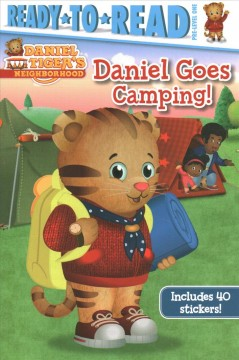 Daniel goes camping! /  adapted by May Nakamura ; written by Becky Friedman ; poses and layouts by Jason Fruchter. - adapted by May Nakamura ; written by Becky Friedman ; poses and layouts by Jason Fruchter.