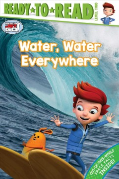 Water, water everywhere /  adapted by Jordan D. Brown ; based on the screenplay written by Joe Purdy. - adapted by Jordan D. Brown ; based on the screenplay written by Joe Purdy.