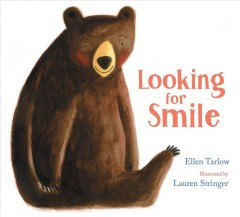 Looking for Smile /  Ellen Tarlow ; [illustrations by] Lauren Stringer. - Ellen Tarlow ; [illustrations by] Lauren Stringer.