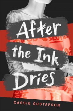 After the ink dries /  by Cassie Gustafson ; illustrations by Emma Vieceli. - by Cassie Gustafson ; illustrations by Emma Vieceli.