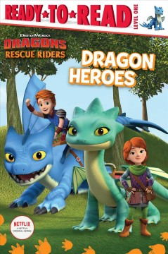 Dragon heroes /  adapted by Natalie Shaw.