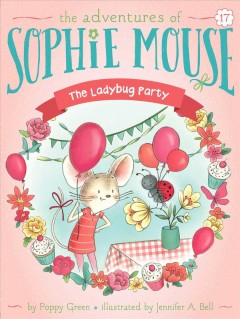 The ladybug party /  by Poppy Green ; illustrated by Jennifer A. Bell. - by Poppy Green ; illustrated by Jennifer A. Bell.