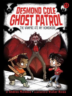 The vampire ate my homework /  by Andres Miedoso ; illustrated by Victor Rivas. - by Andres Miedoso ; illustrated by Victor Rivas.