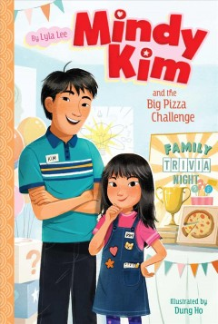 Mindy Kim and the big pizza challenge /  by Lyla Lee ; illustrated by Dung Ho. - by Lyla Lee ; illustrated by Dung Ho.