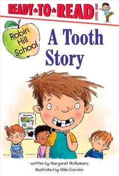 A tooth story /  written by Margaret McNamara ; illustrated by Mike Gordon. - written by Margaret McNamara ; illustrated by Mike Gordon.