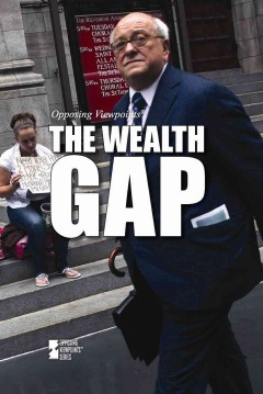The wealth gap /  Susan Henneberg, book editor. - Susan Henneberg, book editor.