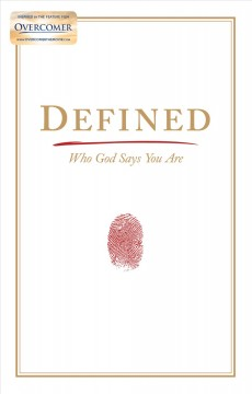 Defined : who God says you are / Stephen Kendrick & Alex Kendrick with Lawrence Kimbrough. - Stephen Kendrick & Alex Kendrick with Lawrence Kimbrough.