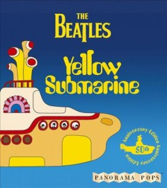 Yellow submarine /  the Beatles ; book design by Fiona Andreanelli based on artwork by Heinz Edelmann, story adapted by Charlie Gardner. - the Beatles ; book design by Fiona Andreanelli based on artwork by Heinz Edelmann, story adapted by Charlie Gardner.