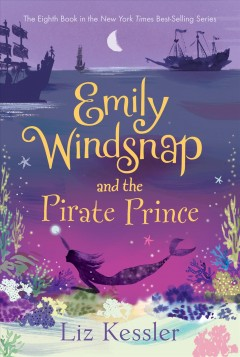 Emily Windsnap and the pirate prince /  Liz Kessler ; illustrations by Erin Farley. - Liz Kessler ; illustrations by Erin Farley.