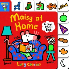 Maisy at home : a first words book / Lucy Cousins. - Lucy Cousins.