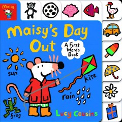 Maisy's day out : a first words book / Lucy Cousins. - Lucy Cousins.