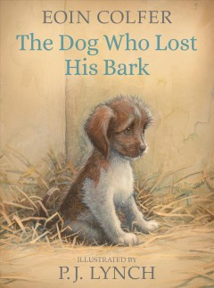 The dog who lost his bark /  Eoin Colfer ; illustrated by P. J. Lynch.