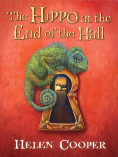 The hippo at the end of the hall /  Helen Cooper. - Helen Cooper.