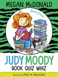Judy Moody : book quiz whiz / Megan McDonald ; illustrated by Peter H. Reynolds.