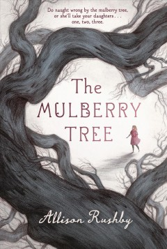 The mulberry tree /  Allison Rushby. - Allison Rushby.