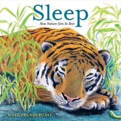 Sleep : how nature gets its rest / Kate Prendergast.