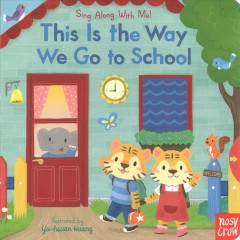 This is the way we go to school /  illustrated by Yu-hsuan Huang. - illustrated by Yu-hsuan Huang.