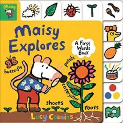 Maisy explores : a first words book / Lucy Cousins. - Lucy Cousins.