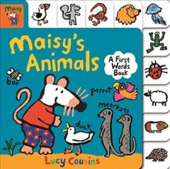 Maisy's animals : a first words book / Lucy Cousins. - Lucy Cousins.