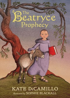 The Beatryce prophecy /  Kate DiCamillo ; illustrated by Sophie Blackall. - Kate DiCamillo ; illustrated by Sophie Blackall.