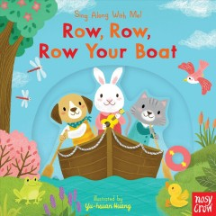 Row, row, row your boat /  illustrated by Yu-hsuan Huang. - illustrated by Yu-hsuan Huang.