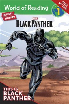 This is Black Panther! /  adapted by Alexandra West ; illustrated by Simone Boufantino, Davide Mastrolodardo, and Fabio Paciulli. - adapted by Alexandra West ; illustrated by Simone Boufantino, Davide Mastrolodardo, and Fabio Paciulli.