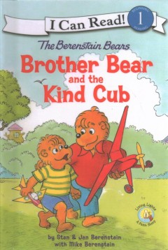 Brother bear and the kind cub /  by Stan & Jan Berenstain with Mike Berenstain.