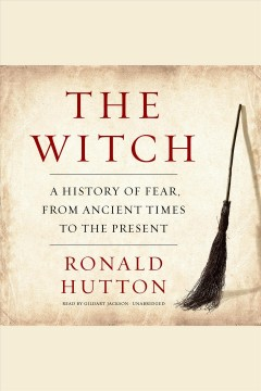 The witch : a history of fear, from ancient times to the present / Ronald Hutton.