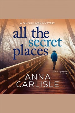 All the secret places /  Anna Carlisle. - Anna Carlisle.